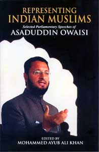 Representing Indian Muslims: Selected Parliamentary Speeches of Asaduddin Owaisi