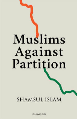 Muslims Against Partition � Revisiting the legacy of Allah Bakhsh and other patriotic Muslims